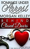 Romance Under Arrest (Anthology~ Behind Closed Doors Book 2)