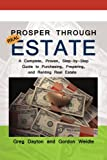 Prosper Through Real Estate, Greg Dayton and Gordon Weidle, 0595459420