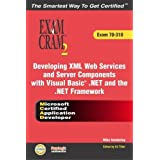 MCAD Developing XML Web Services and Server Components with Visual Basic .NET and the .NET Framework Exam Cram 2 (Exam Cram 70-310) by Kirk Hausman (2003-07-16)