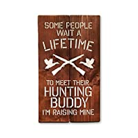 Some People Wait A Lifetime To Meet Their Hunting Buddy | Handmade Painted Wood Sign | Rustic Nursery Sign | Gift for Dad
