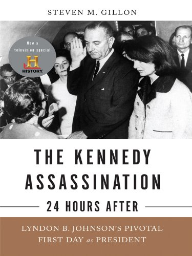 Download The Kennedy Assassination - 24 Hours After: Lyndon B. Johnson's Pivotal First Day as President (Thorndike Press Large Print Nonfiction) pdf