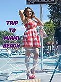 Trip To Miami Beach