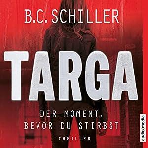 Targa: Der Moment, bevor du stirbst Hörbuch