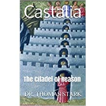 Castalia: The Citadel of Reason (The Truth Series Book 7)