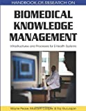 Biomedical Knowledge Management, Wayne Pease and Malcolm Cooper, 1605662666