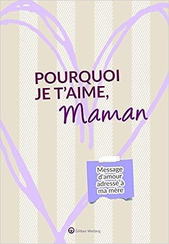 Pourquoi Je Taime Maman Message Damour Adressé à Ma