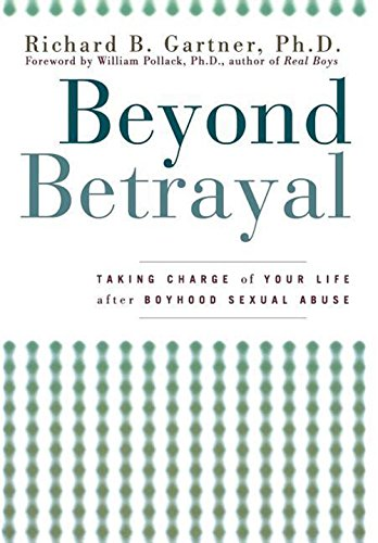 Beyond Betrayal: Taking Charge of Your Life after Boyhood Sexual Abuse by Wiley