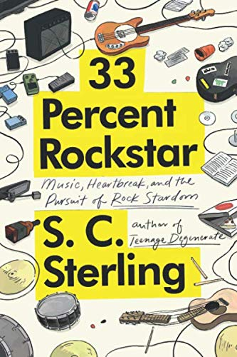 33 Percent Rockstar: Music, Heartbreak and the Pursuit of Rock Stardom