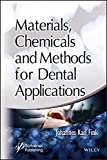 Materials, Chemicals and Methods for Dental