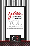img - for YOU...Getting to Know, YOU: A 30 Day Self-Discovery Journal to Help You Know Yourself Better book / textbook / text book