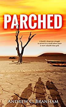 Parched (The Parched Series Book 1) by [Branham, Andrew C.]