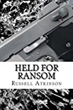 Held for Ransom, Russell Atkinson, 147019886X
