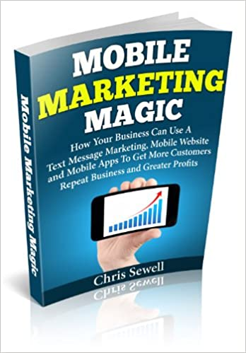 Libros electrónicos gratuitos para descargar en formato pdf.Mobile Marketing Magic: How Your Business Can Use A Mobile Website, Text Message Marketing, and Mobile Apps To Get More Customers, Repeat Business and Greater Profits! in Spanish PDF CHM ePub
