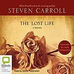 The Lost Life | Steven Carroll