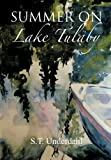 Summer on Lake Tulaby, S. T. Underdahl, 1463402015