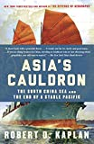 Book cover for Asia's Cauldron: The South China Sea and the End of a Stable Pacific