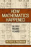 How Mathematics Happened, Peter S. Rudman, 1591024773