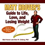 Matt Hoover's Guide to Life, Love, and Losing Weight: Winner of 'The Biggest Loser' TV Show! | Sheri Colberg,Matt Hoover
