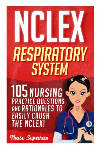 NCLEX: Respiratory System: 105 Nursing Practice Questions and Rationales to EASILY Crush the NCLEX!  - http://medicalbooks.filipinodoctors.org