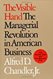 Book cover for The Visible Hand: The Managerial Revolution in American Business