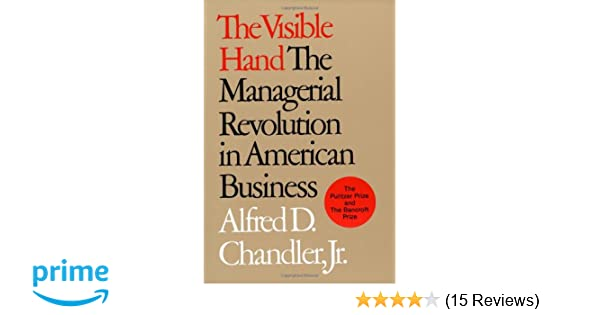 the visible hand the managerial revolution in american business