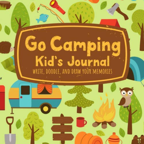 (Go Camping Kid's Journal Write, Doodle, and Draw Your Memories: Adorable Camp Scene Cover for Children to Record Outdoor Vacation)