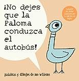 ¡No Dejes Que la Paloma Conduzca el Autobús!, Mo Willems, 1423140524