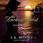 The Duchess Quest: Jordinia, Book 1 | C.K. Brooke