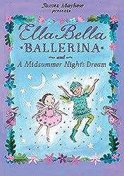 Ella Bella Ballerina and A Midsummer Night's Dream (Ella Bella Ballerina Series)