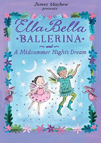 Ella Bella Ballerina and A Midsummer Night's Dream (Ella Bella Ballerina Series) -