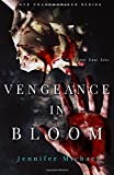 img - for Vengeance in Bloom (The Love Unauthorized Series) (Volume 2) book / textbook / text book