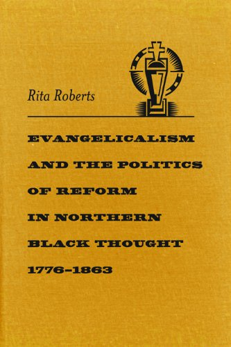 Search : Evangelicalism and the Politics of Reform in Northern Black Thought, 1776-1863 (Antislavery, Abolition, and the Atlantic World)