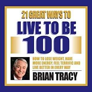 21 Great Ways to Live to be 100 Speech