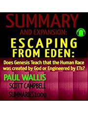 Summary and Expansion: Escaping from Eden by Paul Wallis: Does Genesis Teach That the Human Race Was Created by God or Engineered by ETs?