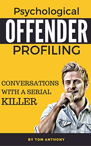 Download for free Psychological Offender Profiling: Conversations with a Serial Killer