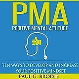 PMA Positive Mental Attitude: Ten Ways to Develop
