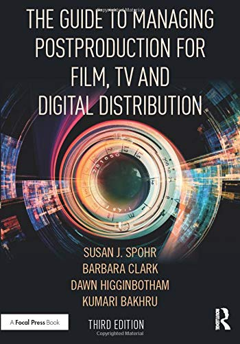 The Guide to Managing Postproduction for Film, TV, and Digital Distribution por Barbara Clark