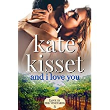 And I Love You (Love in the Vineyards Book 3)
