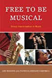 img - for Free to Be Musical: Group Improvisation in Music book / textbook / text book