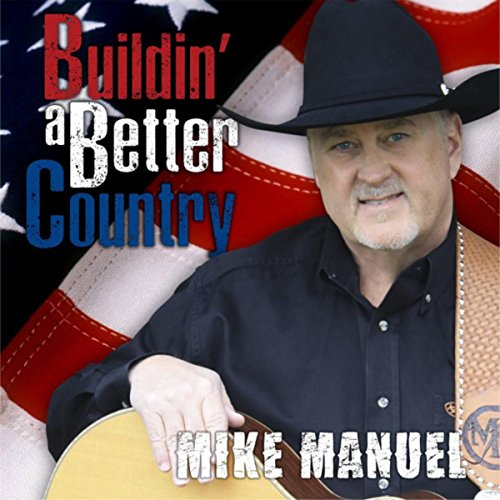 (Buildin' a Better Country)