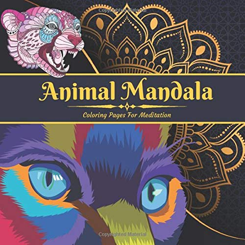 Amazon Com Animal Mandala Coloring Pages For Meditation Rest Of Your Mind Beautiful Magic Relaxation Calming Pictures Anti Stress Art Therapy For Everyone 9798637145744 Health Mental Books