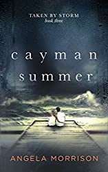 CAYMAN SUMMER: A Young Adult Romance (Taken by Storm Book 3)