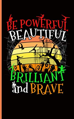 Gymnastics Be Powerful, Beautiful, Brilliant, and Brave Halloween Journal: Spooky Graveyard Ghoul Theme, Blank Lined Notebook (Gymnast Training Gifts Vol