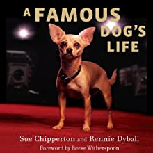 A Famous Dog's Life: The Story of Gidget, America's Most Beloved Chihuahua Audiobook by Sue Chipperton, Rennie Dyball Narrated by Helen Stern