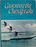 Gunning the Chesapeake, Roy E. Walsh, 0870330284