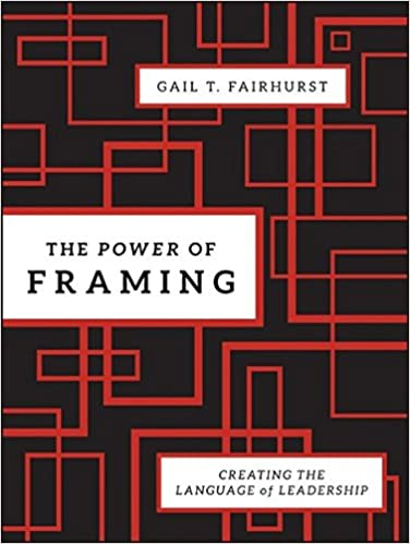 The power of framing creating the language of leadership the power of framing creating the language of leadership 2nd edition solutioingenieria Images