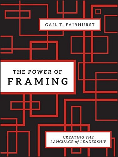The Power of Framing: Creating the Language of Leadership by Jossey-Bass