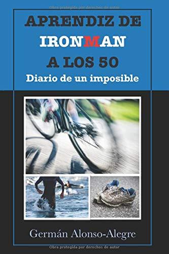 Aprendiz de Ironman a los 50. Diario de un imposible