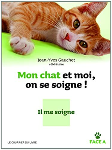 Livre gratuits en ligne Mon chat et moi, on se soigne ! : Je le soigne / Il me soigne pdf, epub