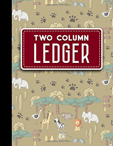 Two Column Ledger: Accounting Pad, Accounting Journal Paper, Personal Bookkeeping Ledger, Cute Safari Wild Animals Cover, 8.5